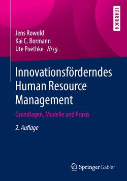 Innovationsförderndes Human Resource Management von Bormann,  Kai C., Poethke,  Ute, Rowold,  Jens