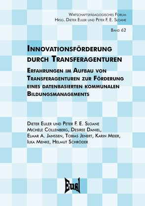 Innovationsförderung durch Transferagenturen von Collenberg,  Michèle, Daniel,  Desiree, Euler,  Dieter, Janssen,  Elmar A., Jenert,  Tobias, Meier,  Karin, Menke,  Ilka, Schröder,  Helmut, Sloane,  Peter F. E.