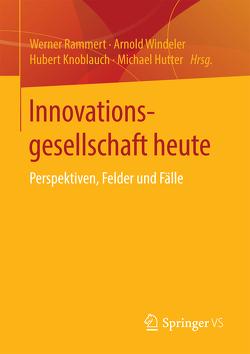 Innovationsgesellschaft heute von Hutter,  Michael, Knoblauch,  Hubert, Rammert,  Werner, Windeler,  Arnold