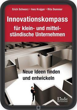 Innovationskompass für klein- und mittelständische Unternehmen von Dummer,  Rita, Krajger,  Ines, Schwarz,  Erich J.