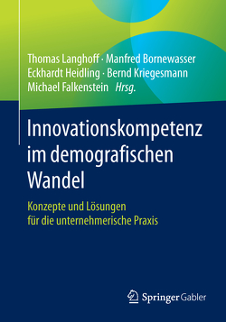 Innovationskompetenz im demografischen Wandel von Bornewasser,  Manfred, Falkenstein,  Michael, Heidling,  Eckhard, Kriegesmann,  Bernd, Langhoff,  Thomas