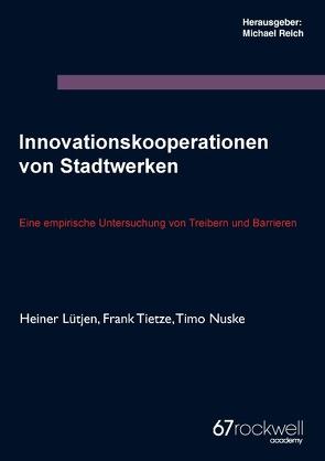 Innovationskooperationen von Stadtwerken von Lütjen,  Heiner, Nuske,  Timo, Tietze,  Frank