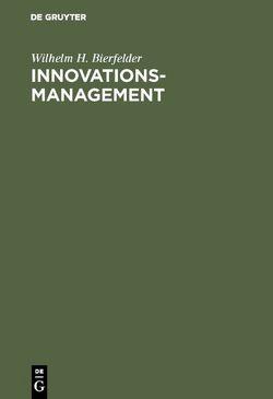 Innovationsmanagement von Bierfelder,  Wilhelm H.
