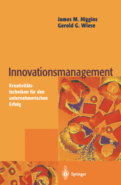 Innovationsmanagement von Higgins,  James M., Wiese,  Gerold G.
