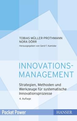 Innovationsmanagement von Dörr,  Nora, Müller-Prothmann,  Tobias