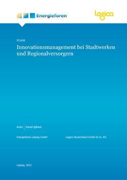 Innovationsmanagement bei Stadtwerke und Regionalversorgern 2012 von Iglhaut,  Daniel