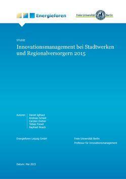 Innovationsmanagement bei Stadtwerken und Regionalversorgern 2015 von Frevel,  Tobias, Iglhaut,  Daniel, Noack,  Raphael, Prof. Dr. Dreher,  Carsten, Scheel,  Andreas