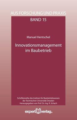 Innovationsmanagement im Baubetrieb von Hentschel,  Manuel