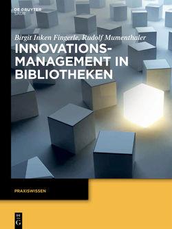 Innovationsmanagement in Bibliotheken von Fingerle,  Birgit Inken, Mumenthaler,  Rudolf