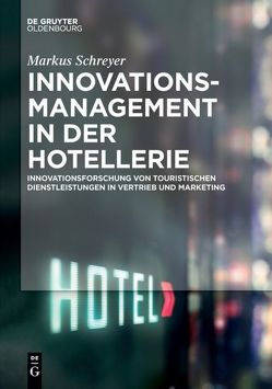 Innovationsmanagement in der Hotellerie von Schreyer,  Markus
