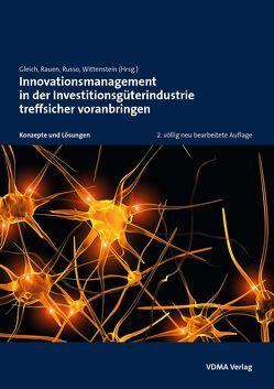Innovationsmanagement in der Investitionsgüterindustrie treffsicher voranbringen von Gleich,  Ronald, Rauen,  Hartmut, Russo,  Peter, Wittenstein,  Manfred
