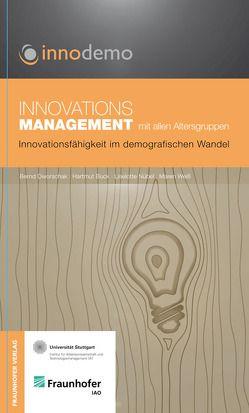 Innovationsmanagement mit allen Altersgruppen. von Buck,  Hartmut, Dworschak,  Bernd, Nübel,  Liselotte, Weiß,  Maren