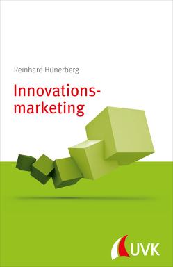 Innovationsmarketing von Hünerberg,  Reinhard