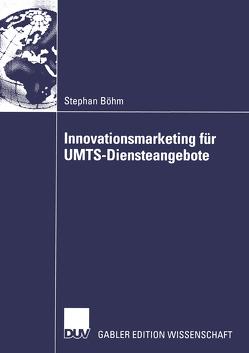 Innovationsmarketing für UMTS-Diensteangebote von Boehm,  Stephan