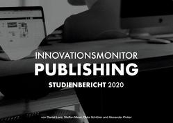 Innovationsmonitor Publishing von Lenz,  Daniel, Meier,  Steffen, Pinker,  Alexander, Schlüter,  Okke