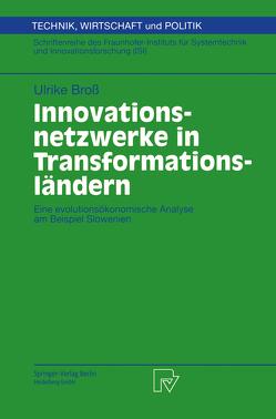 Innovationsnetzwerke in Transformationsländern von Broß,  Ulrike