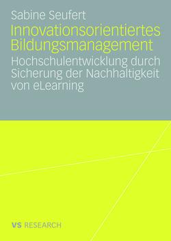 Innovationsorientiertes Bildungsmanagement von Seufert,  Sabine