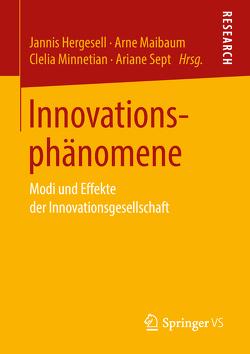 Innovationsphänomene von Hergesell,  Jannis, Maibaum,  Arne, Minnetian,  Clelia, Sept,  Ariane