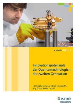 Innovationspotenziale der Quantentechnologien der zweiten Generation von Kagermann,  Henning, Körner,  Jorg, Liepold,  Annka, Süssenguth,  Florian