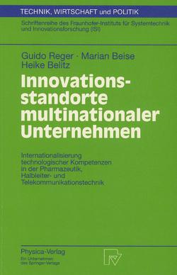 Innovationsstandorte multinationaler Unternehmen von Beise,  Marian, Belitz,  Heike, Reger,  Guido