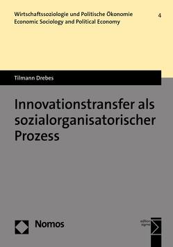 Innovationstransfer als sozialorganisatorischer Prozess von Drebes,  Tilmann