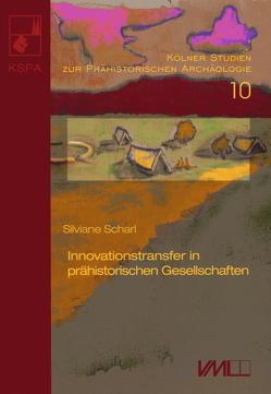 Innovationstransfer in prähistorischen Gesellschaften von Scharl,  Silviane