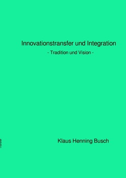 Innovationstransfer und Integration von Prof. Dr. sc. nat. Busch,  Klaus Henning