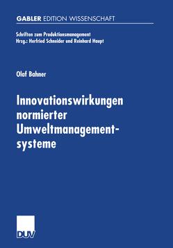 Innovationswirkungen normierter Umweltmanagementsysteme von Bahner,  Olaf