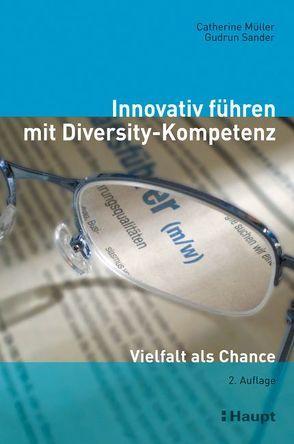 Innovativ führen mit Diversity-Kompetenz von Müller,  Catherine, Sander,  Gudrun