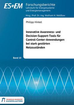 Innovative Awareness- und Decision-Support-Tools für Control-Center-Anwendungen bei stark gestörten Netzzuständen von Hinkel,  Philipp
