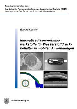 Innovative Faserverbundwerkstoffe für Wasserstoffdruckbehälter in mobilen Anwendungen von Kessler,  Eduard