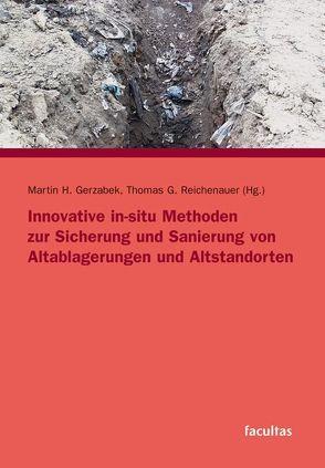 Innovative in-situ Methoden zur Sicherung und Sanierung von Altablagerungen und Altstandorten von Gerzabek,  Martin H, Reichenauer,  Thomas G