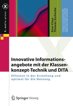 Innovative Informationsangebote mit der Klassenkonzept-Technik und DITA von Closs,  Sissi, Zschocke,  Thomas
