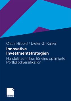Innovative Investmentstrategien von Hilpold,  Claus, Kaiser,  Dieter G.