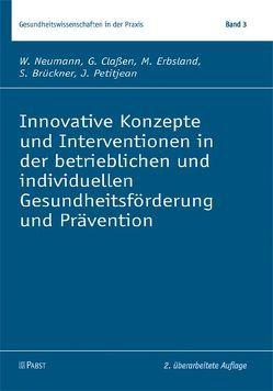 Innovative Konzepte und Interventionen in der betrieblichen und individuellen Gesundheitsförderung und Prävention von Brückner,  S, Claßen,  G, Erbsland,  M., Neumann,  W., Petitjean,  J.