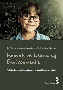 Innovative Learning Environments von Fraundorfer,  Andrea, Krainz-Dürr,  Marlies, Schrittesser,  Ilse