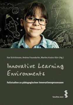 Innovative Learning Environments von Fraundorfer,  Andrea, Krainz-Dürr,  Marlies, Schrittesser,  Ilse