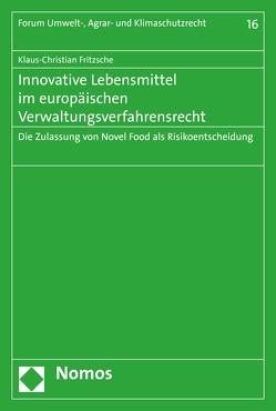Innovative Lebensmittel im europäischen Verwaltungsverfahrensrecht von Fritzsche,  Klaus-Christian