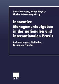 Innovative Managementaufgaben in der nationalen und internationalen Praxis von Dörrenberg,  Florian, Griesche,  Detlef, Meyer,  Helga