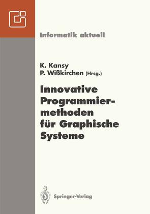 Innovative Programmiermethoden für Graphische Systeme von Kansy,  Klaus, Wißkirchen,  Peter