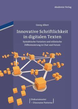 Innovative Schriftlichkeit in digitalen Texten von Albert,  Georg