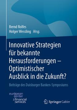 Innovative Strategien für bekannte Herausforderungen – Optimistischer Ausblick in die Zukunft? von Rolfes,  Bernd, Wessling,  Holger