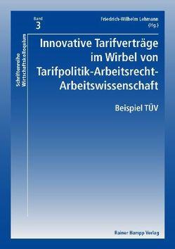 Innovative Tarifverträge im Wirbel von Tarifpolitik-Arbeitsrecht-Arbeitswissenschaft von Lehmann,  Friedrich-Wilhelm