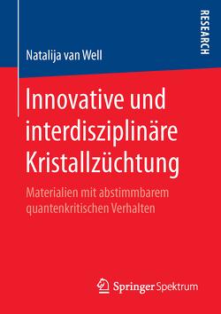 Innovative und interdisziplinäre Kristallzüchtung von van Well,  Natalija