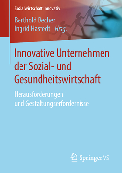 Innovative Unternehmen der Sozial- und Gesundheitswirtschaft von Becher,  Berthold, Hastedt,  Ingrid