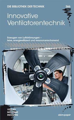 Innovative Ventilatorentechnik von Lindl,  Bruno, Sauer,  Thomas, Schöne,  Jürgen, Streng,  Gunter