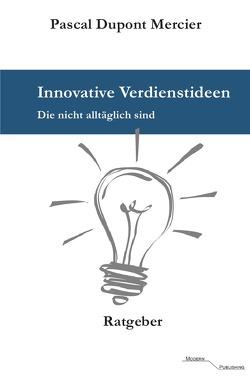 Innovative Verdienstideen von Mercier,  Pascal Dupont