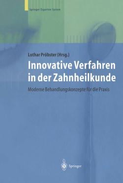Innovative Verfahren in der Zahnheilkunde von Pröbster,  L., Wetzel,  C.