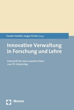Innovative Verwaltung in Forschung und Lehre von Fischer,  Jürgen, Hartleb,  Torsten