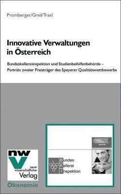 Innovative Verwaltungen in Österreich von Greil,  Leopold, Promberger,  Kurt, Traxl,  Markus